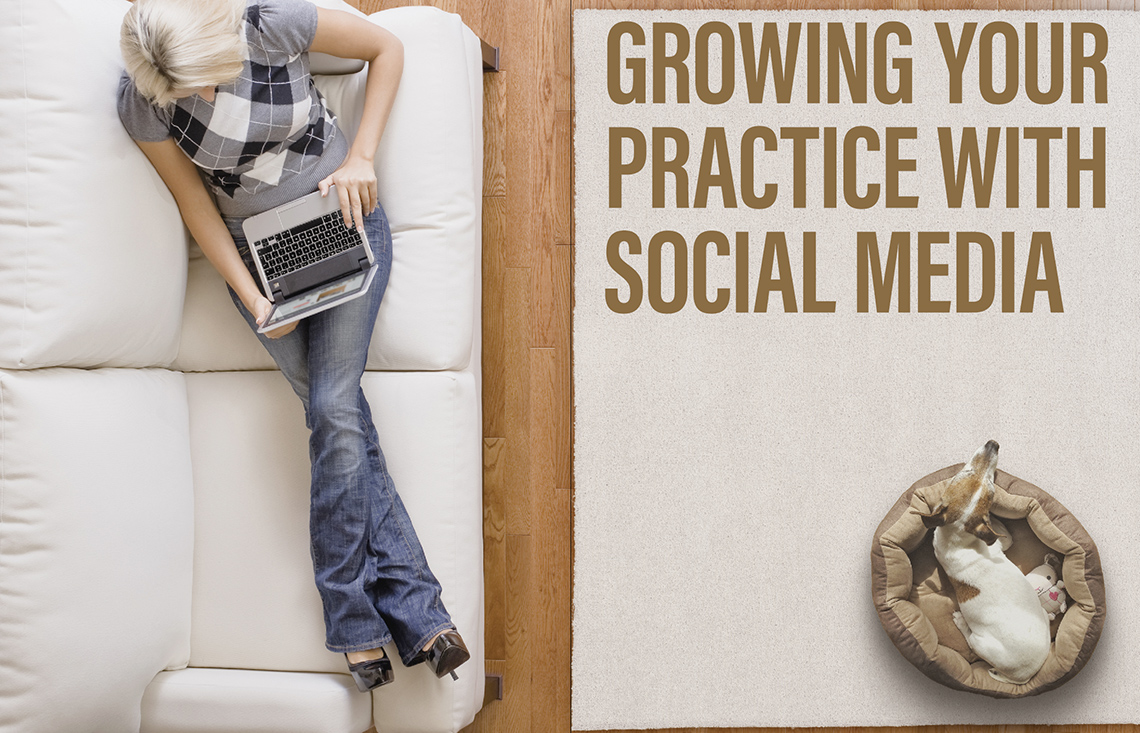 Image of a woman on the sofa casually browsing online while a dog sleeps in it's dog bed on the floor. Contains the text tiel of the article: Growing Your Practice With Social Media