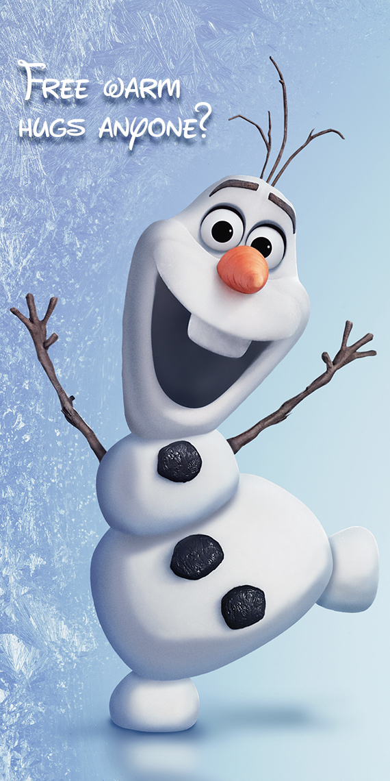 Olaf asking if anyone wants free warm hugs. Winter 2016 Issue