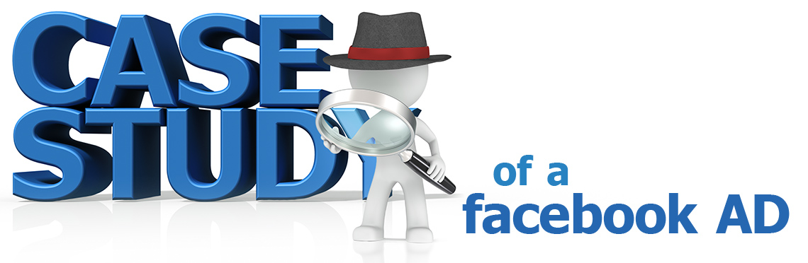 Image of a generic character with a hat and magnifying glass with text that reads, Case Study of a Facebook Ad