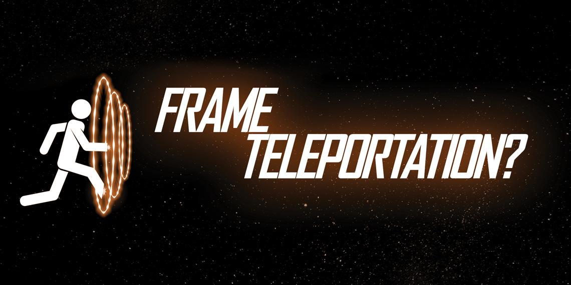 Frame Teleportation Hero Image
