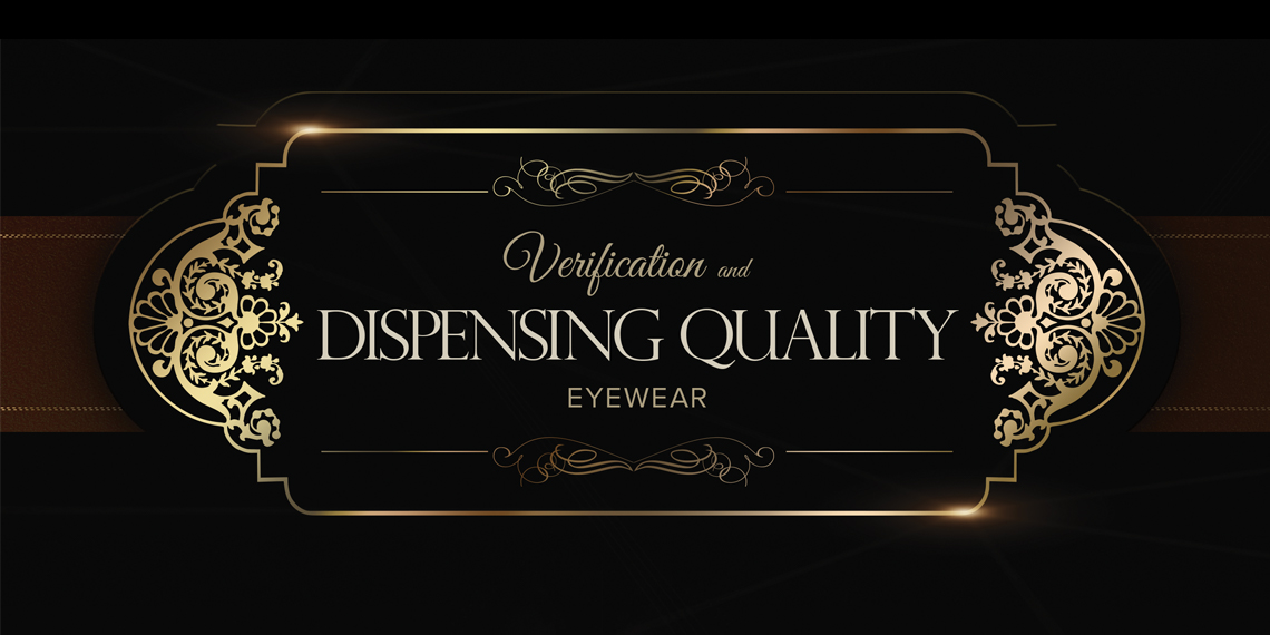 "Hero image for ""Verification and Dispensing Quality Eyewear"" article. Photo of and extravagant gold label with the title of the article."