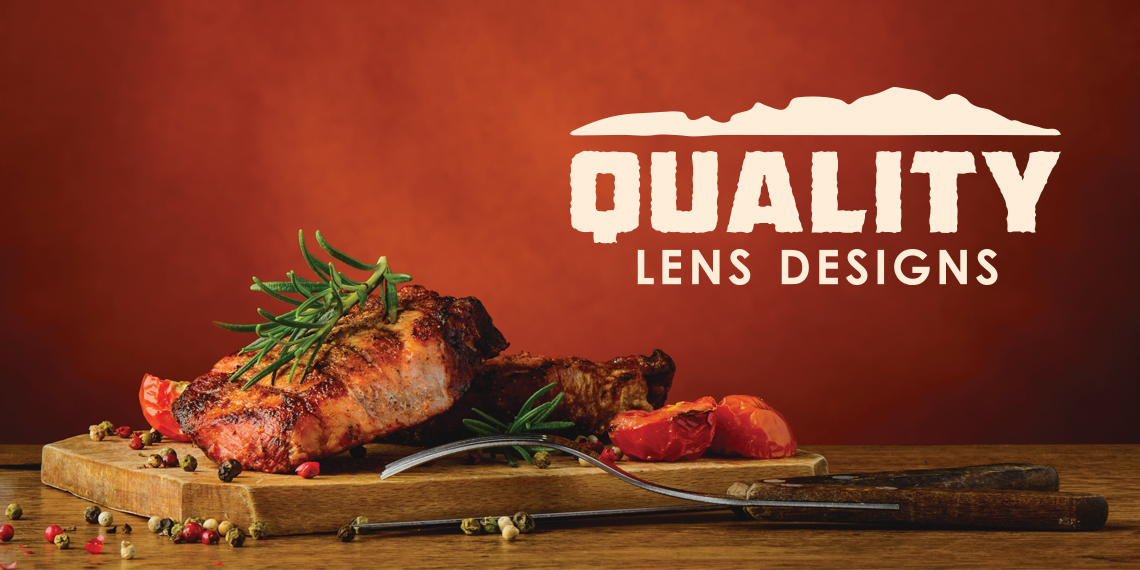 "Hero image for ""Quality Lens Designs"" article. Photo of a steak on a wood block with the title ""Quality Lens Designs to the right."